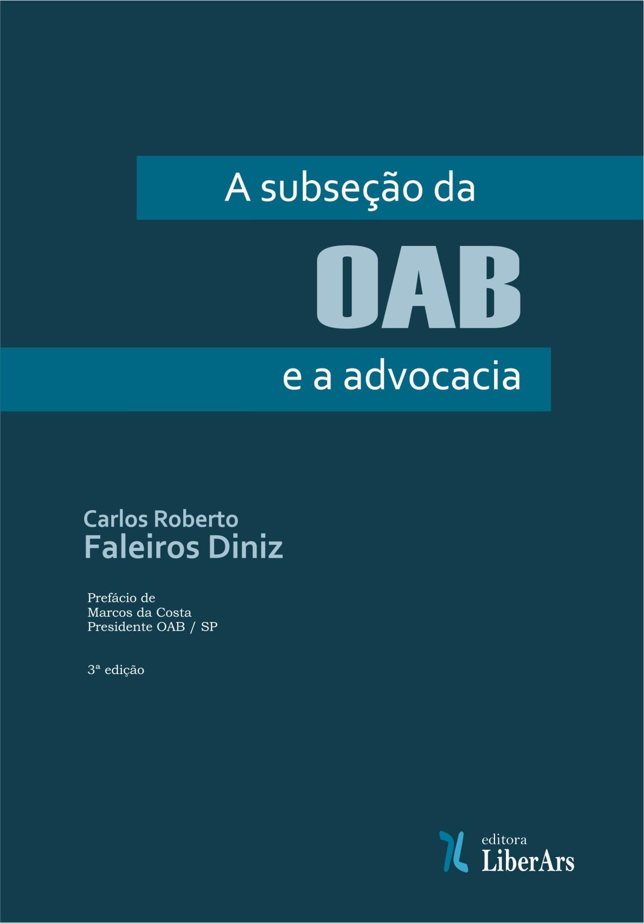A subseção da OAB e a advocacia, livro de Carlos Roberto Faleiros Diniz