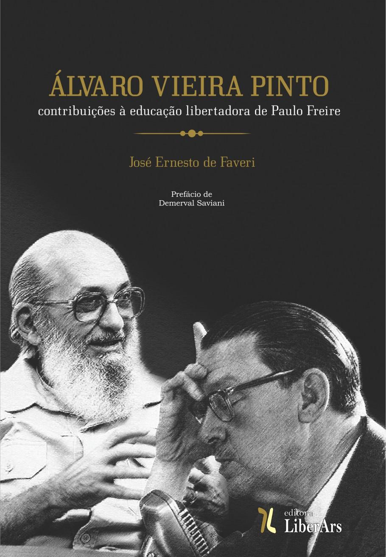 Alvaro Vieira Pinto: contribuições à educação libertadora de Paulo Freire, livro de José Ernesto de Faveri