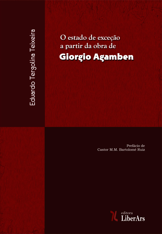 O Estado de Exceção na obra de Giorgio Agamben, livro de Eduardo Tergolina Teixeira