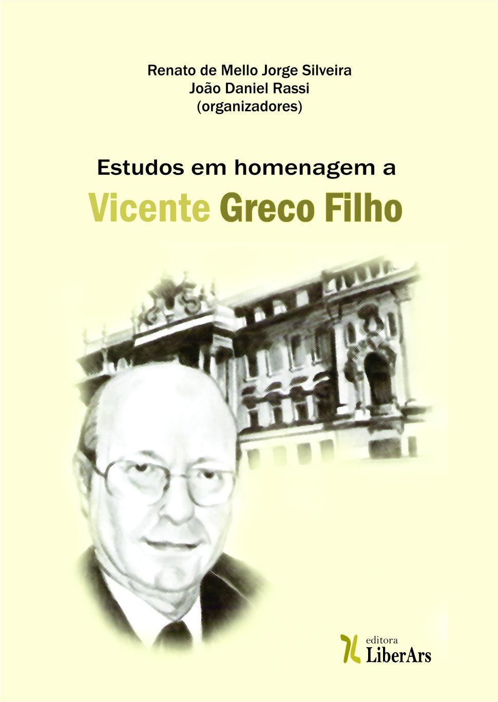 Estudos em homenagem a Vicente Greco Filho, livro de João Daniel Rassi, Renato de Mello Jorge Silveira (orgs.)