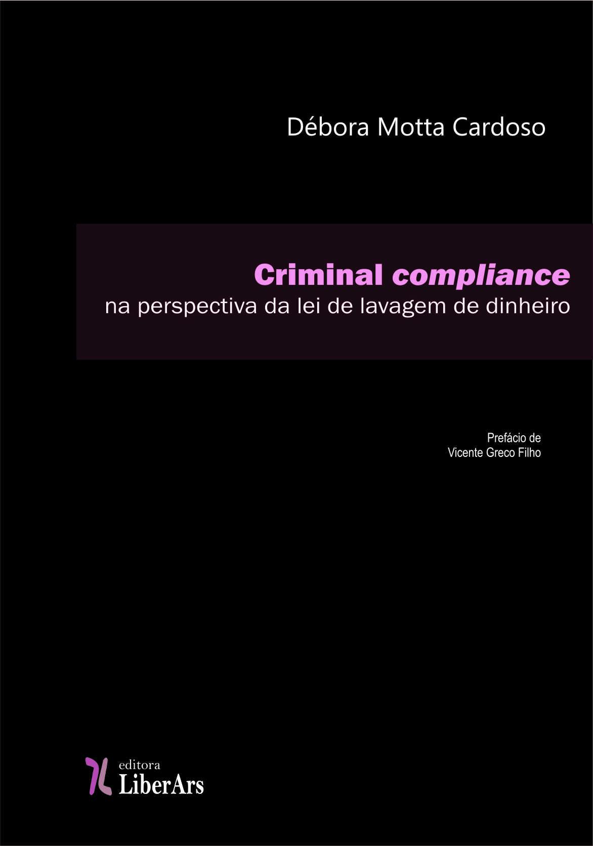 Criminal compliance na perspectiva da lei de lavagem de dinheiro , livro de Débora Motta Cardoso