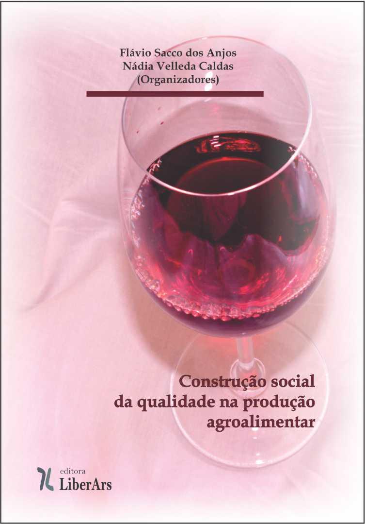 Construção social da qualidade na produção agro-alimentar, livro de Flávio Sacco dos Anjos (org.)