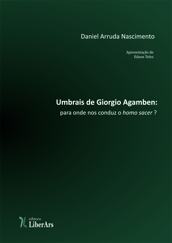 Umbrais de Giorgio Agamben: para onde nos conduz o homo sacer?, livro de Daniel Arruda Nascimento