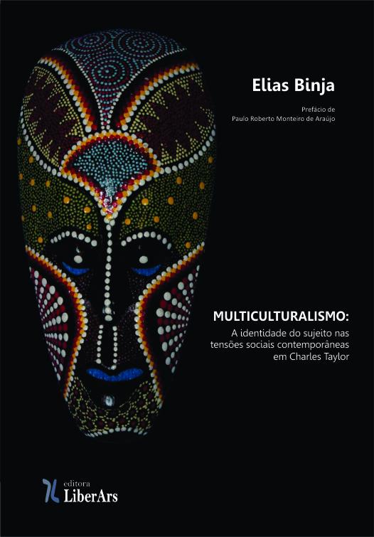 Multiculturalismo: a identidade do sujeito nas tensões sociais contemporâneas em Charles Taylor, livro de Elias Binja