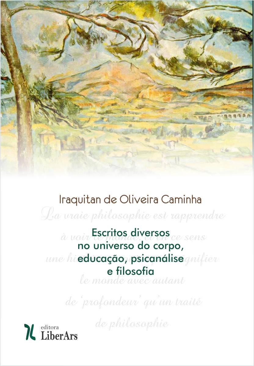 Escritos diversos no universo do corpo, educação, psicanálise e filosofia, livro de Iraquitan de Oliveira Caminha