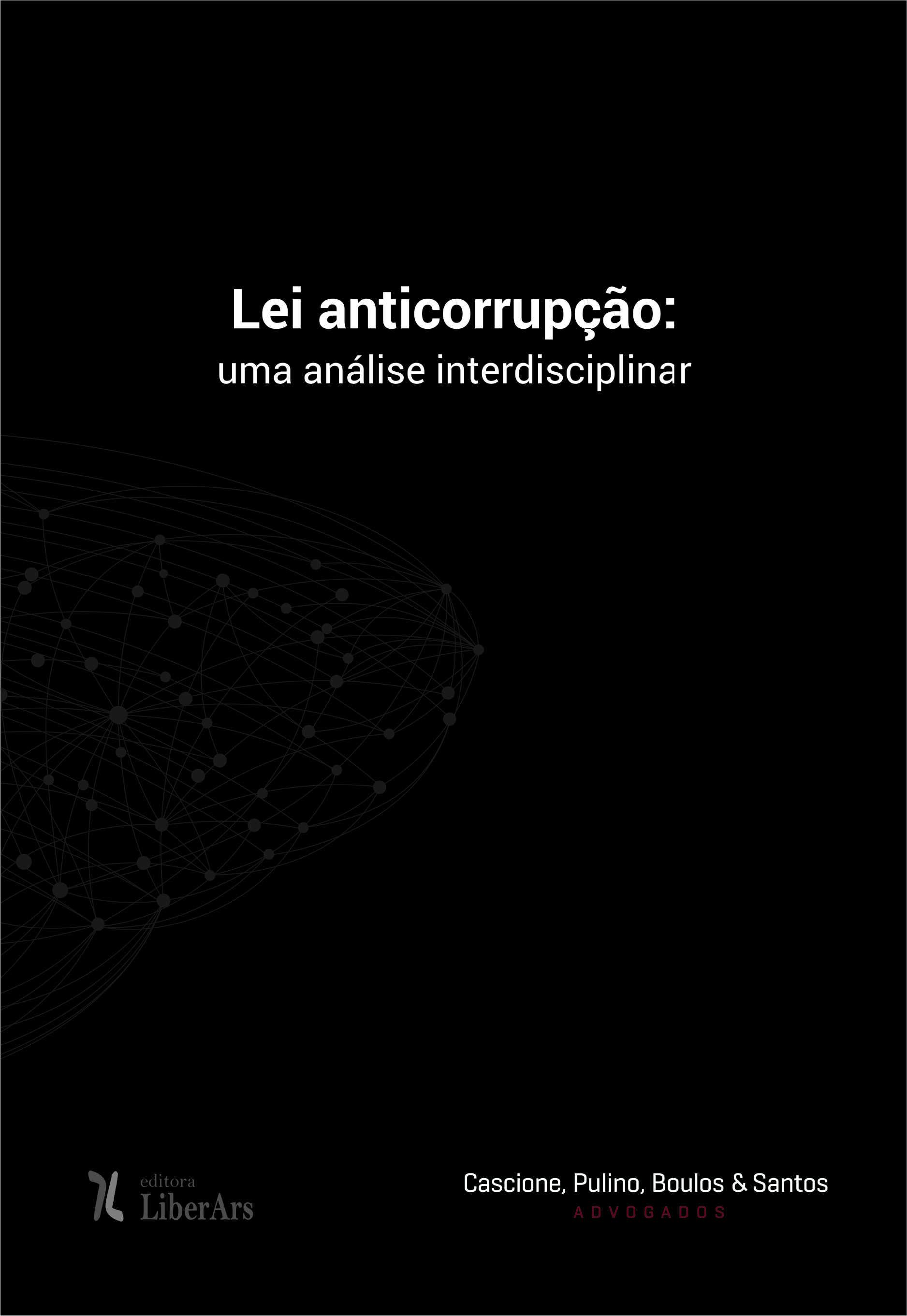 Lei anticorrupção: uma análise interdisciplinar, livro de Fábio de Souza Aranha Cascione, Bruno Salles Pereira Ribeiro (orgs.)