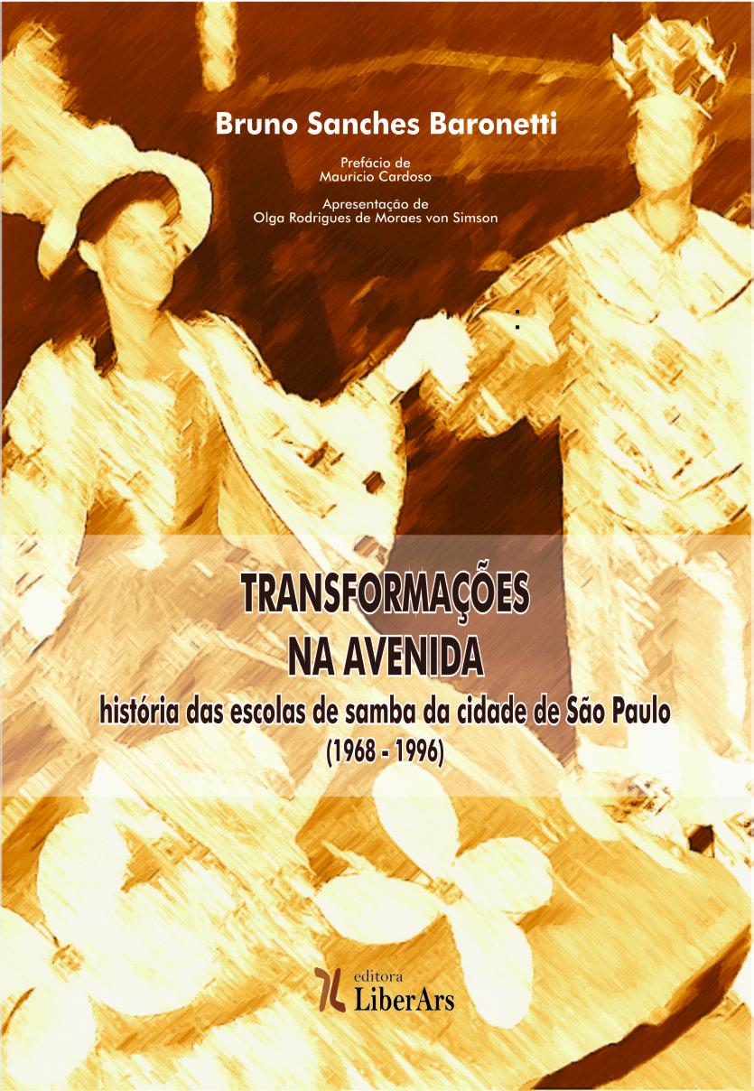 Transformações na avenida - história das escolas de samba da cidade de São Paulo , livro de Bruno Sanches Baronetti