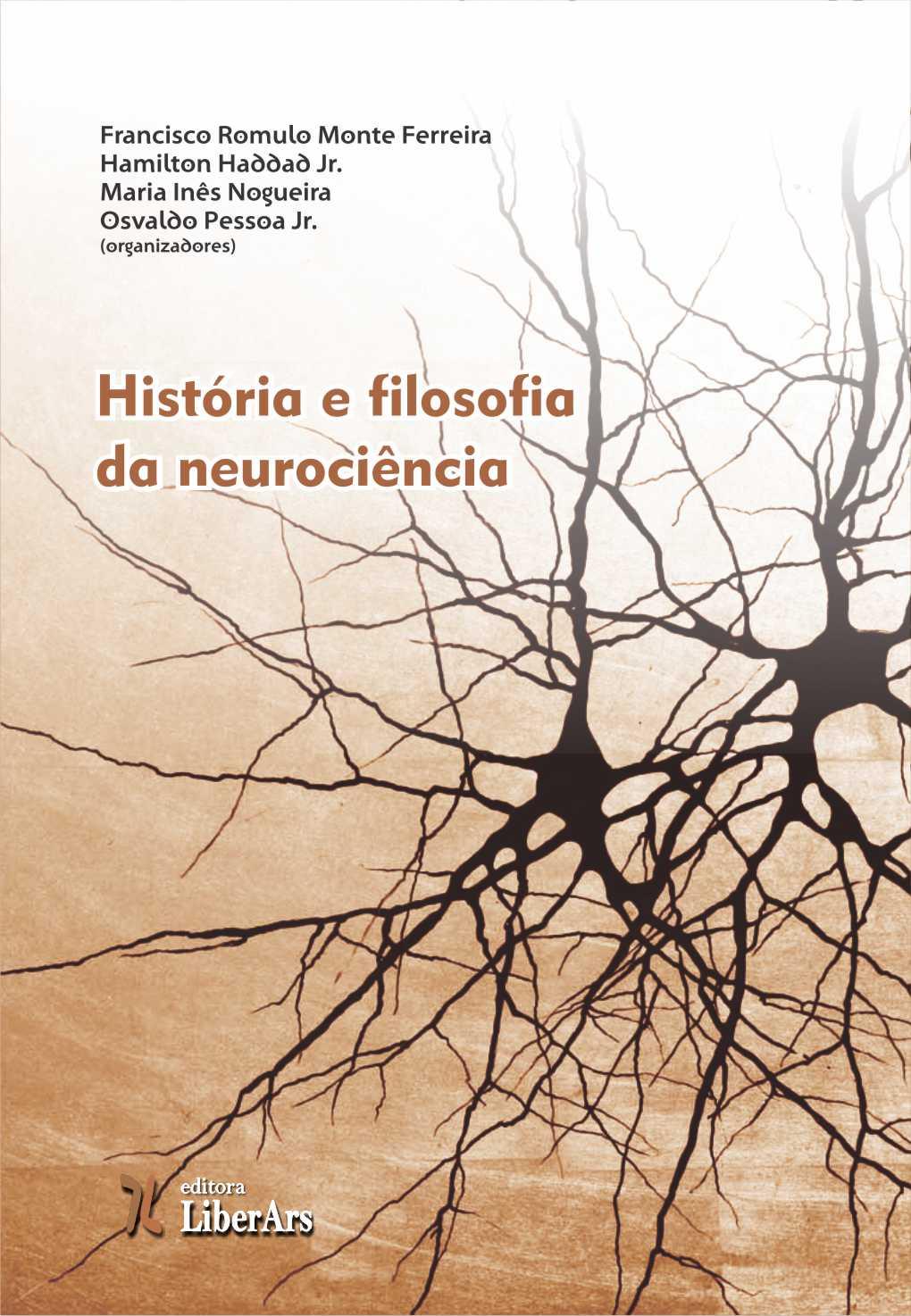 História e filosofia da neurociência, livro de Francisco Romulo Ferreira, Maria Inês Nogueira, Osvaldo Pessoa Jr.