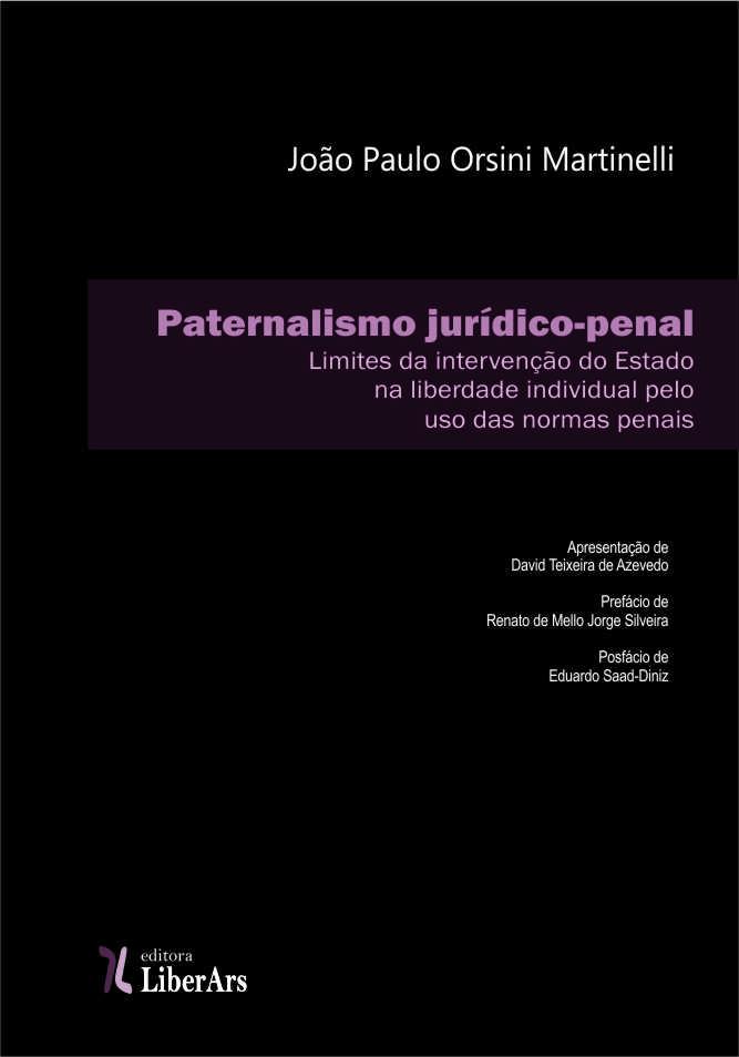 Paternalismo jurídico-penal, livro de João Paulo Orsini Martinelli