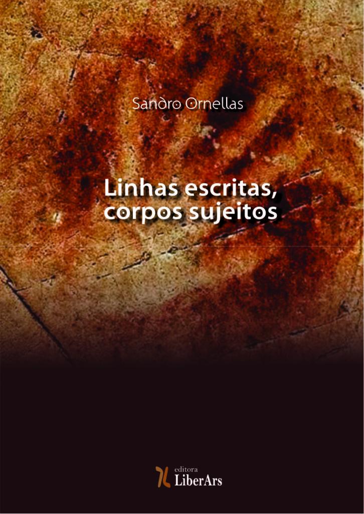 Linhas escritas, corpos sujeitos: processos de subjetivação nas literaturas de lingua portuguesa, livro de Sandro Ornellas