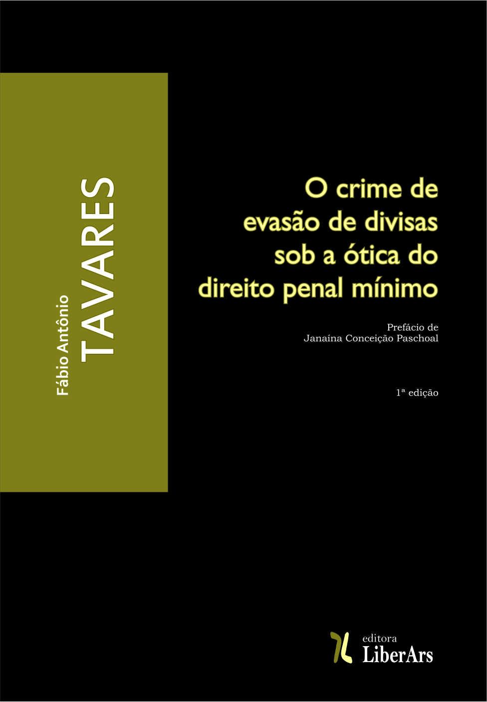 O crime de evasão de divisas sob a ótica do direito penal mínimo, livro de Fábio Antonio Tavares