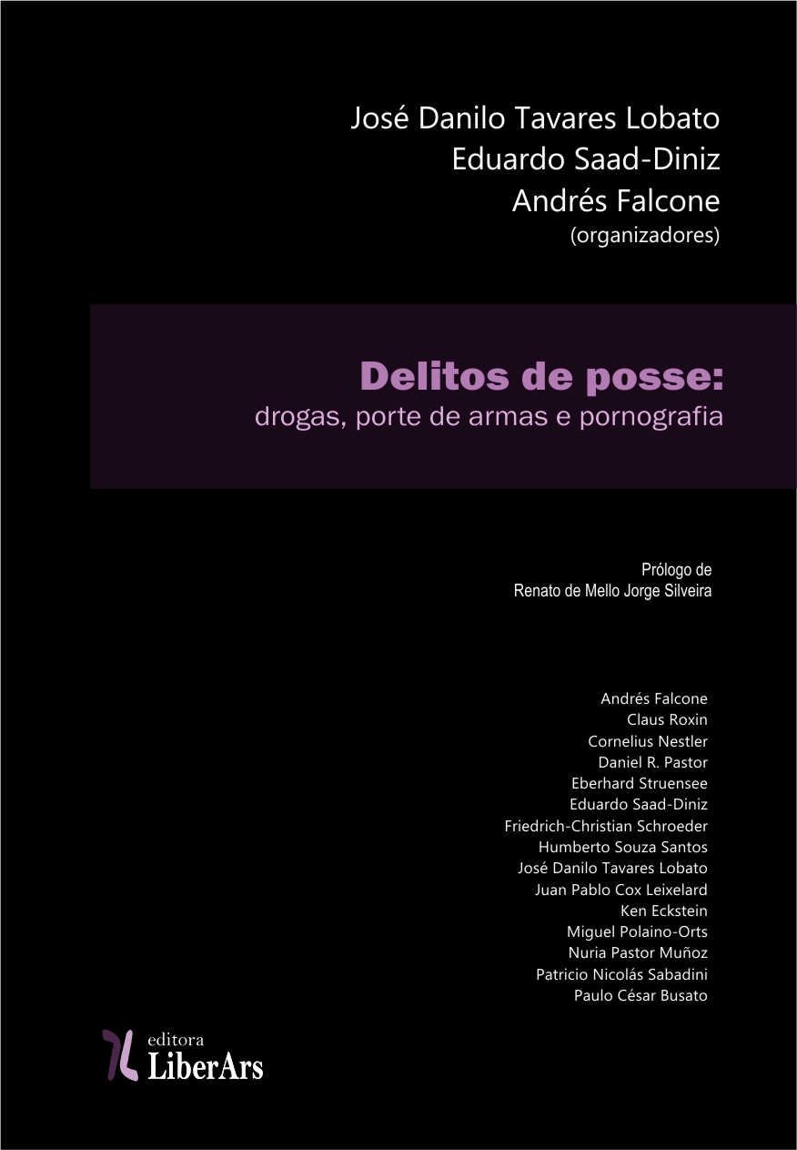 Delitos de posse: drogas, porte de armas e pornografia, livro de José Danilo Tavares Lobato, Eduardo Saad-Diniz, Andrés Falcone (organizadores)