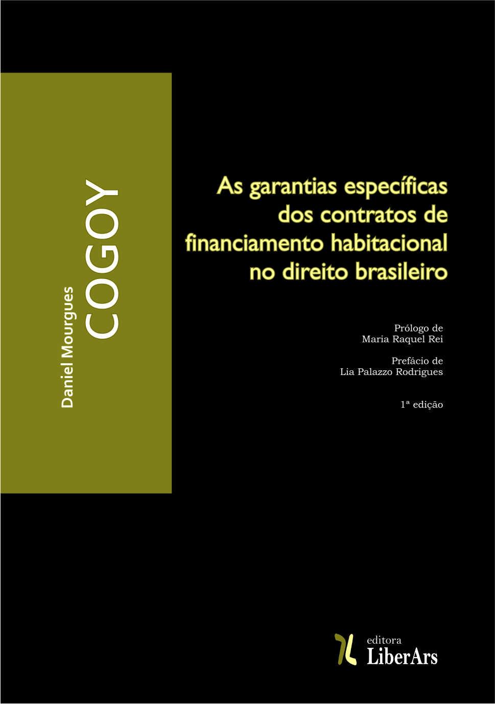 As garantias específicas dos contratos de financiamento habitacional no direito brasileiro, livro de Daniel Mourgues Cogoy