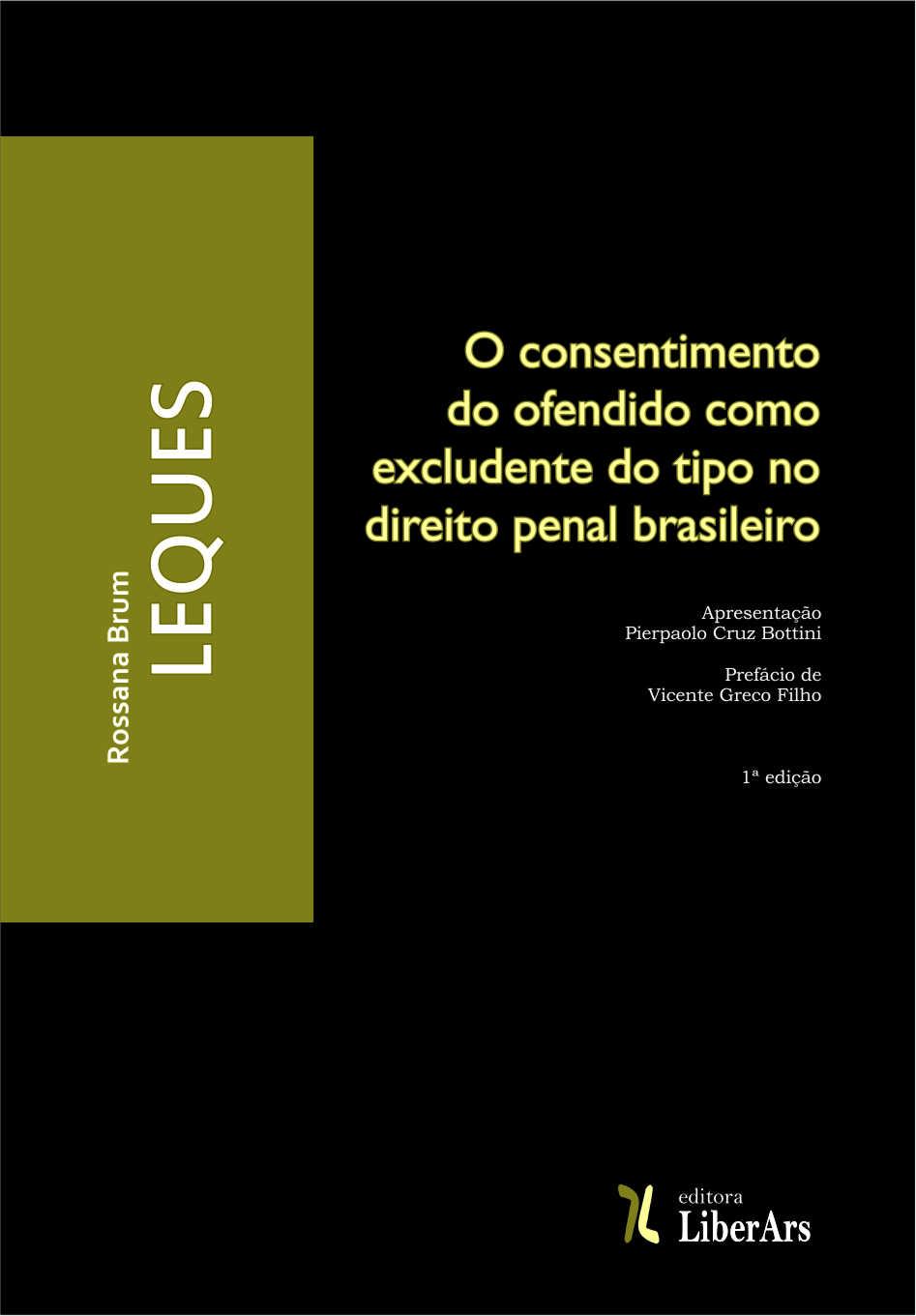 O consentimento do ofendido como excludente do tipo no direito penal brasileiro, livro de Rossana Brum Leques