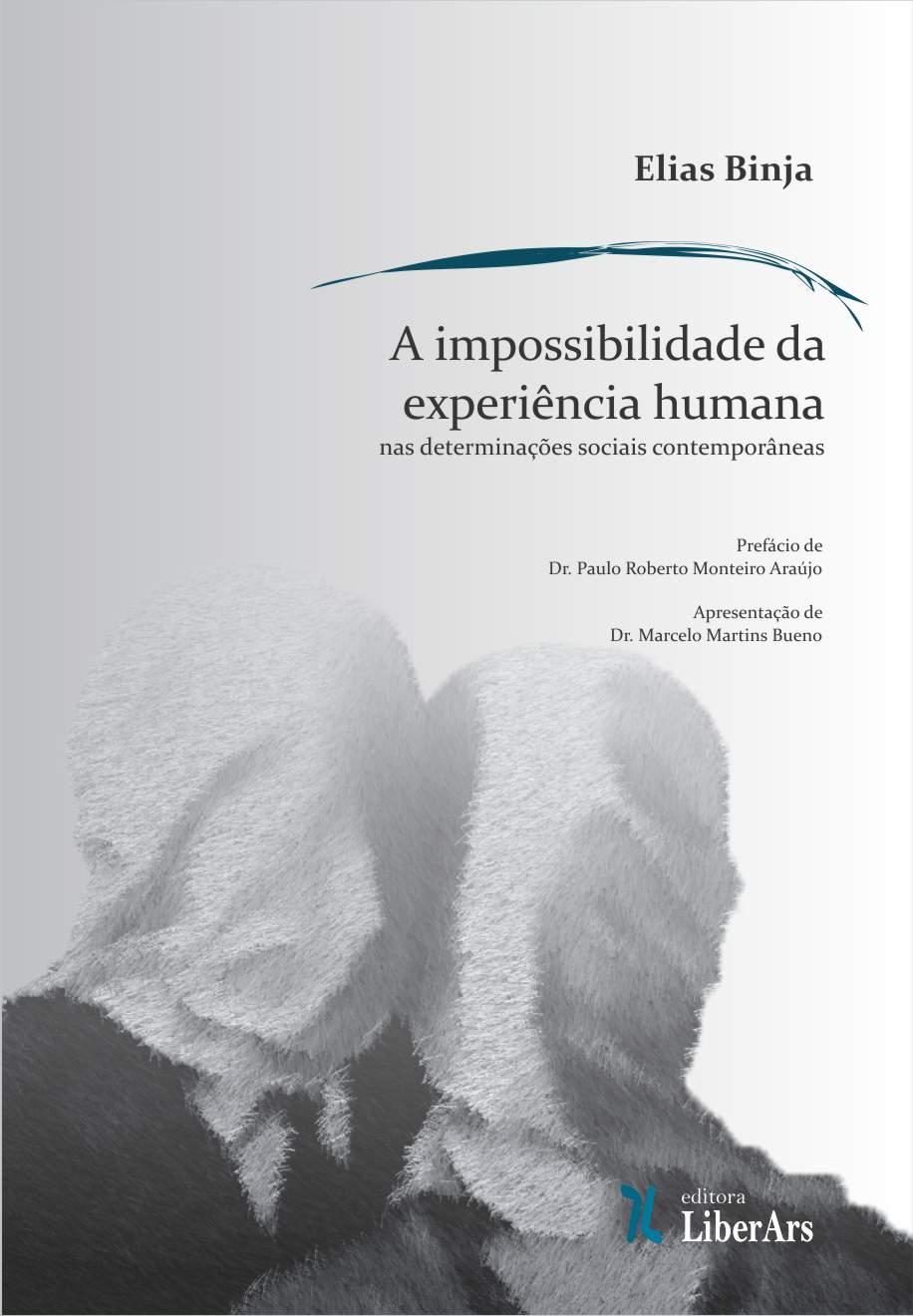 A impossibilidade da experiência humana nas determinações sociais contemporâneas, livro de Elias Binja