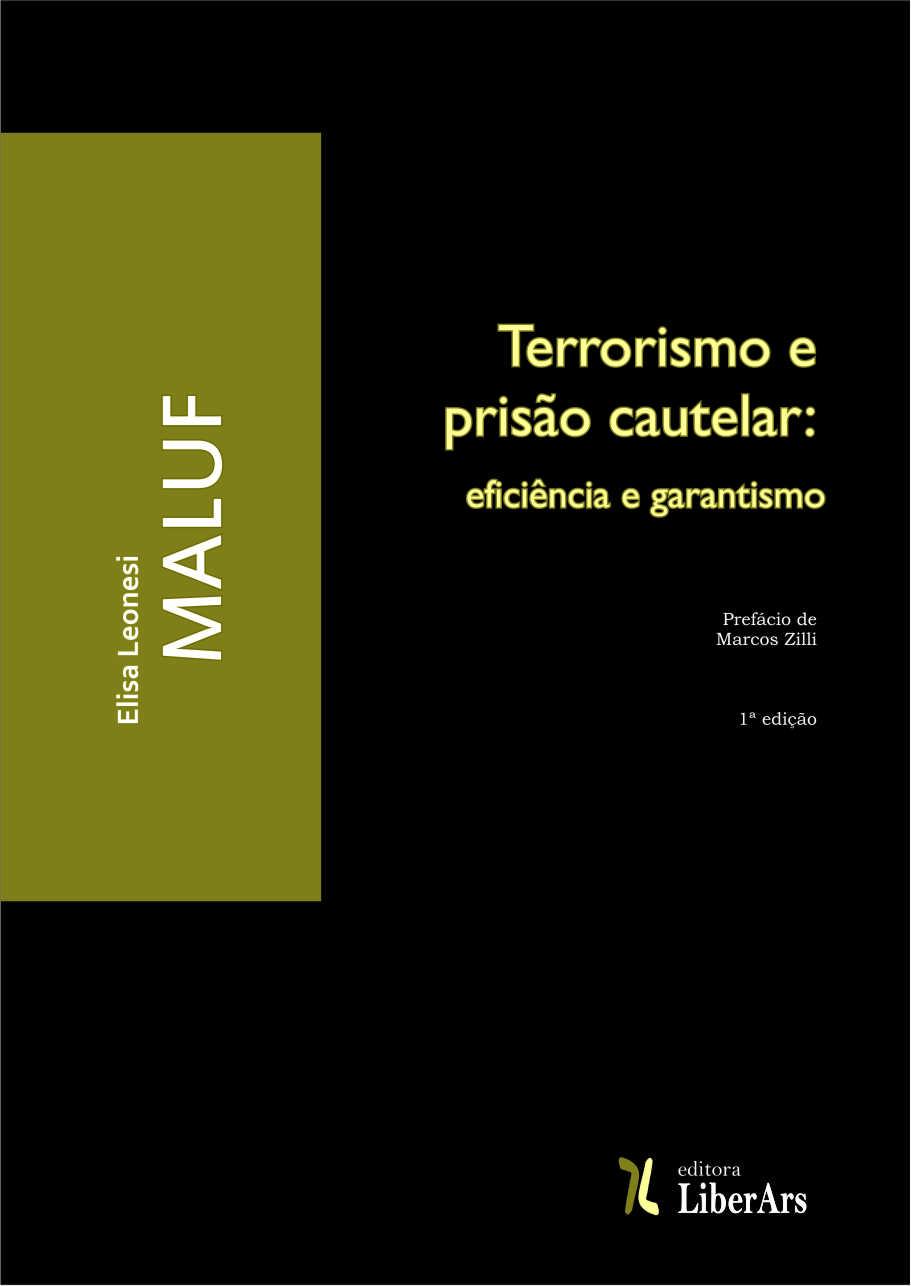 Terrorismo e prisão cautelar: eficiência e garantismo, livro de Elisa Leonesi Maluf