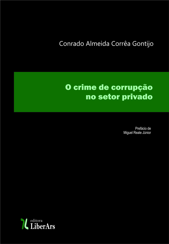 O crime de corrupção no setor privado, livro de Conrado Almeida Corrêa Gontijo