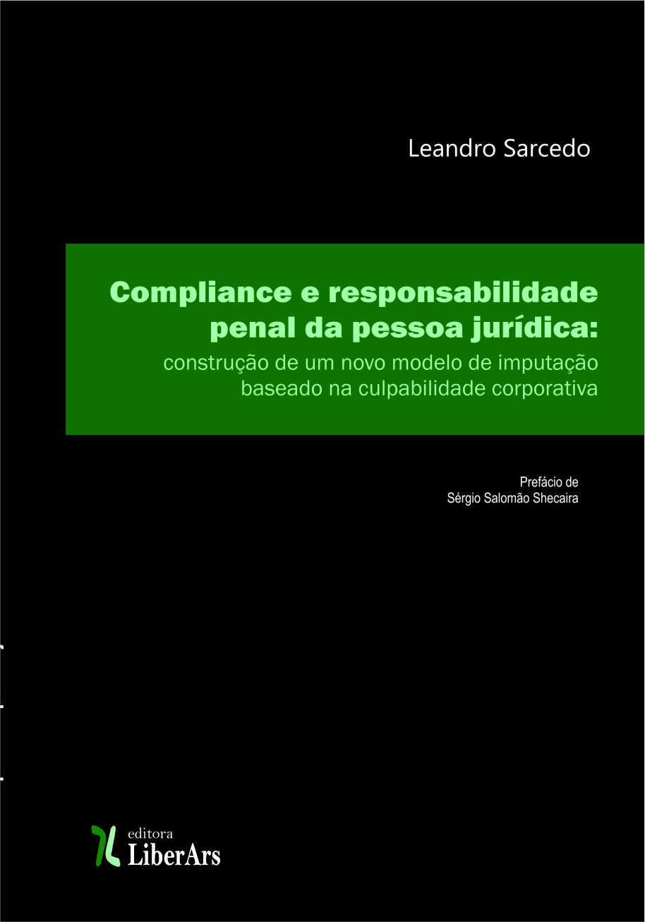 Compliance e responsabilidade penal da pessoa jurídica: construção de um novo modelo de imputação baseado na culpabilidade corporativa, livro de Leandro Sarcedo