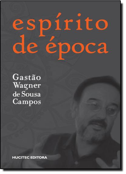 Espírito de Época, livro de Gastão Wagner de Souza Campos