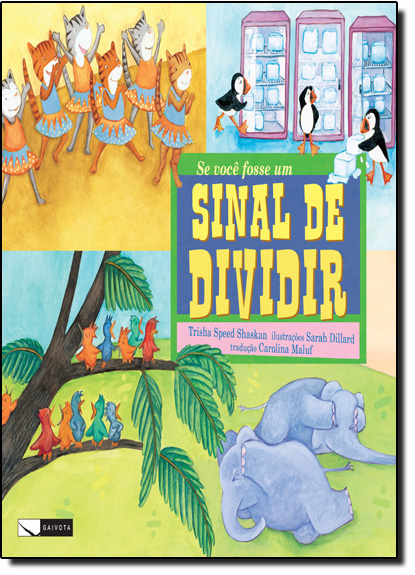 Se Você Fosse um Sinal de Dividir - Coleção Matemática Divertida, livro de Trisha Speed Shaskan