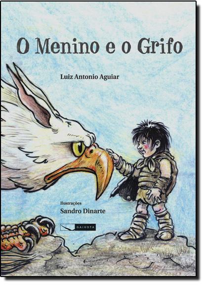 Menino e o Grifo, O, livro de Luis Antonio Aguiar