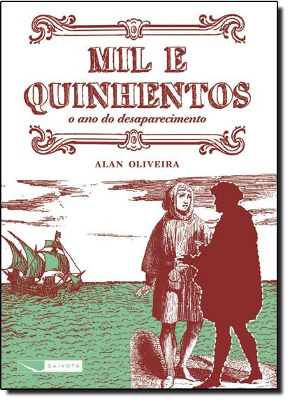 Mil Quinhetos: o Ano Desaparecimento, livro de Alan Oliveira