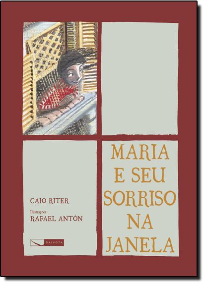 Maria e seu Sorriso na Janela, livro de Caio Riter