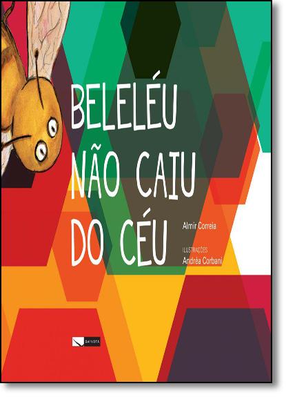 Beleléu Não Caiu do Céu, livro de Almir Correia