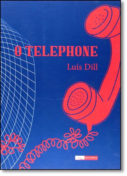 Telephone, O, livro de Luís Dill