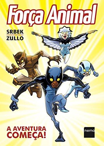Força Animal:A Aventura Começa, livro de Wellington Srbek