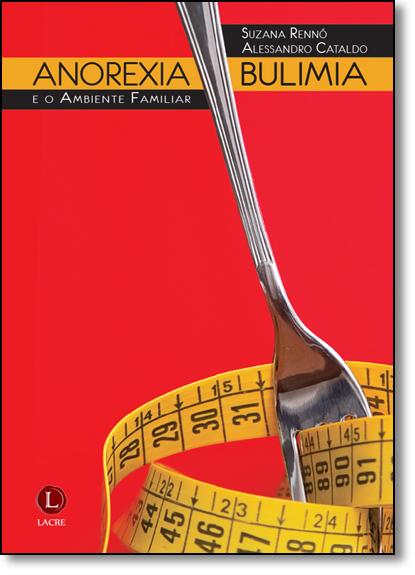 Anorexia, Bulimia e o Ambiente Familiar, livro de Suzana Rennó