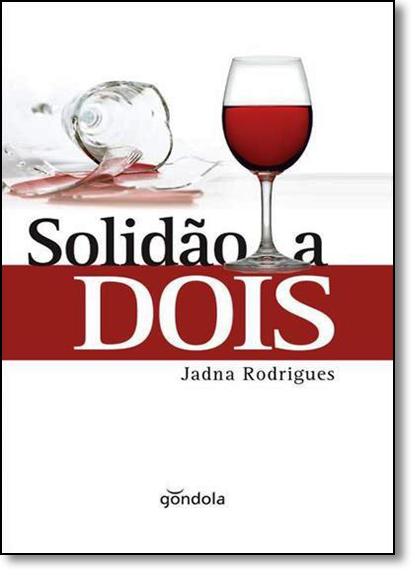 Solidão a Dois, livro de Jadna Rodrigues