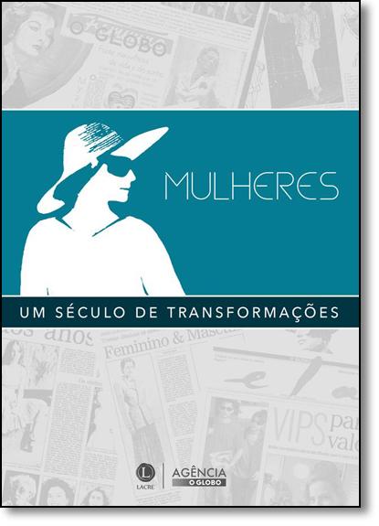 Mulheres: Um Século de Transformações, livro de Vários Autores