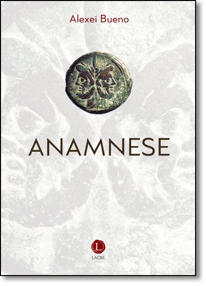 Anamnese, livro de Alexei Bueno