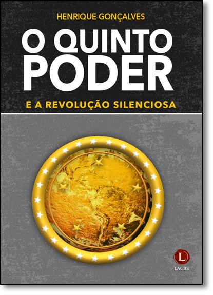 Quinto Poder e a Revolução Silenciosa, O, livro de Henrique Gonçalves