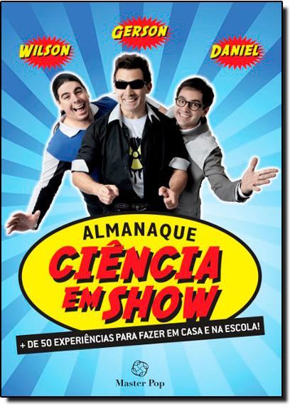 Almanaque Ciência em Show, livro de Wilson | Gerson | Daniel