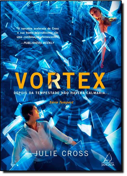 Vortex: Depois da Tempestade Não Haverá Calmaria... - Vol.2 - Série Tempest, livro de Julie Cross