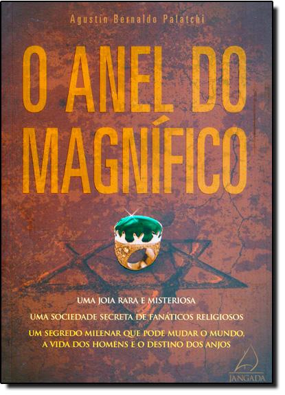 Anel do Magnífico, O, livro de Agustín Bernaldo Palatchi