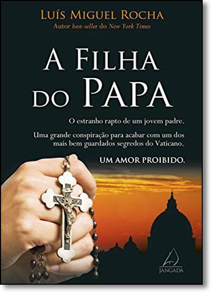 Filha do Papa, A, livro de Luís Miguel Rocha