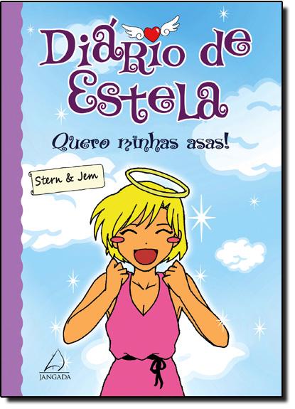 Diário de Estela: Quero Minhas Asas !, livro de Stern e Jem