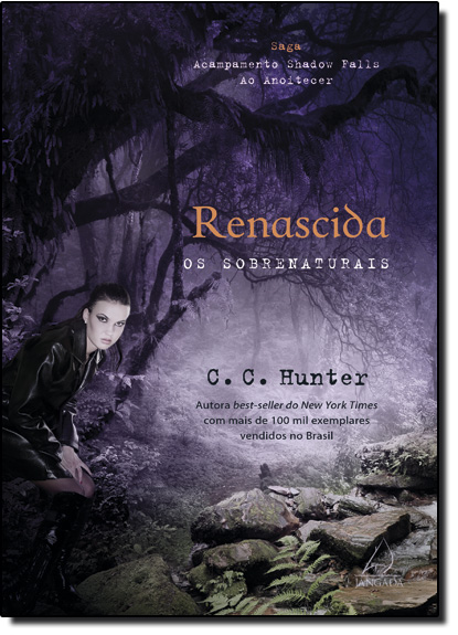 Renascida: Os Sobrenaturais - Série Saga Acampamento Falls ao Anoitecer, livro de C. C. Hunter