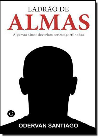 Ladrão de Almas, livro de Odervan Santiago