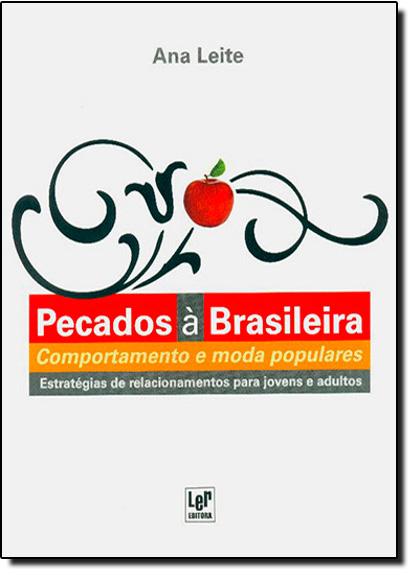 Pecados a Brasileira - Comportamento e Moda Populares, livro de Ana Leite