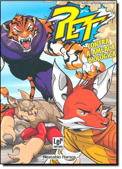 Pet: Contra a Ameaça Biológica, livro de Nestablo Ramos