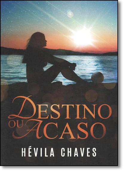 Destino Ou Acaso, livro de Hévila Chaves