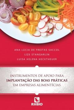 Instrumentos de apoio para implantação das boas práticas em empresas alimentícias, livro de Luisa Helena Hecktheuer, Ana Lúcia de Freitas Saccol, Lize Stangarlin