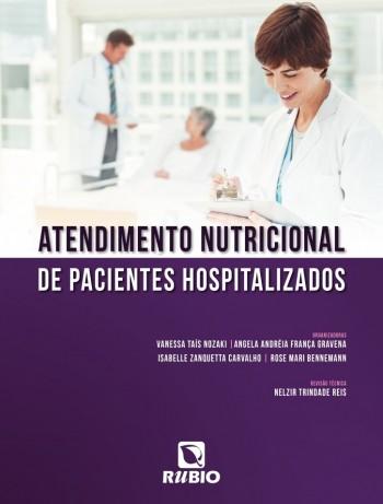 Atendimento nutricional de pacientes hospitalizados, livro de Rose Mari Bennemann, Isabelle Zanquetta Carvalho, Angela Andréia França Gravena, Vanessa Taís Nozaki