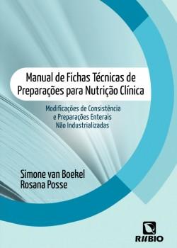 Manual de fichas técnicas de preparações para nutrição clínica - Modificações de consistência e preparações enterais não industrializadas, livro de Simone van Boekel, Rosana Posse