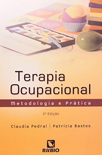 Terapia Ocupacional: Metodologia e Prática, livro de Claudia Pedral Sampaio de Sena