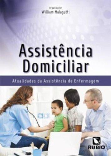Assistência Domiciliar: Atualidade da Assistência de Enfermagem, livro de William Malagutti